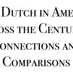 Announcement – The Dutch in America Across the Centuries